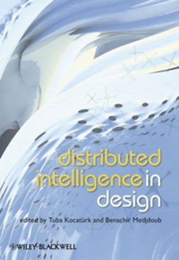 Kocat?rk, Tuba - Distributed Intelligence In Design, ebook