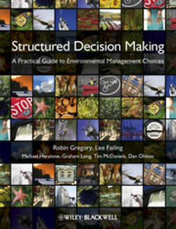 Gregory, Robin - Structured Decision Making: A Practical Guide to Environmental Management Choices, ebook