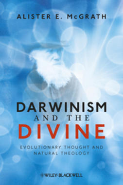 McGrath, Alister E. - Darwinism and the Divine: Evolutionary Thought and Natural Theology, ebook