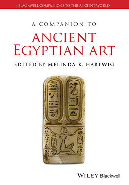 Hartwig, Melinda K. - A Companion to Ancient Egyptian Art, e-kirja