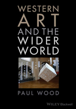 Wood, Paul - Western Art and the Wider World, e-kirja
