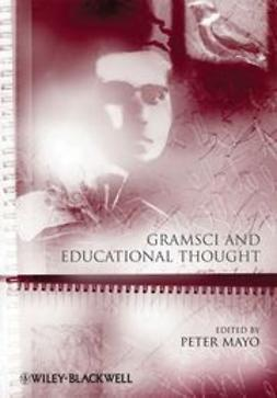Mayo, Peter - Gramsci and Educational Thought, ebook