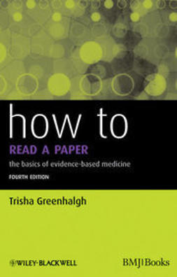 Greenhalgh, Trisha - How to Read a Paper: The Basics of Evidence-Based Medicine, ebook