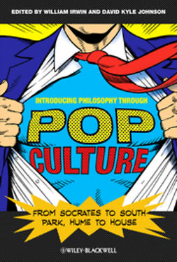 Irwin, William - Introducing Philosophy Through Pop Culture: From Socrates to South Park, Hume to House, ebook