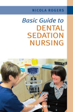 Rogers, Nicola - Basic Guide to Dental Sedation Nursing, ebook