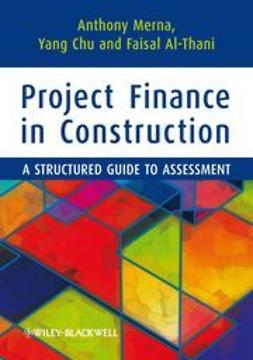 Merna, Tony - Project Finance in Construction: A Structured Guide to Assessment, e-kirja