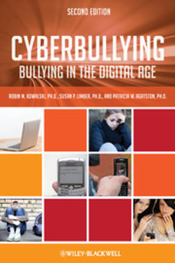 Kowalski, Robin M. - Cyberbullying: Bullying in the Digital Age, ebook
