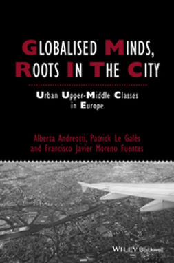 Andreotti, Alberta - Globalised Minds, Roots in the City: Urban Upper-middle Classes in Europe, e-bok