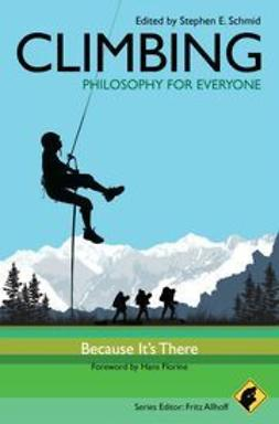 Allhoff, Fritz - Climbing - Philosophy for Everyone: Because It's There, ebook