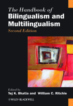 Bhatia, Tej K. - The Handbook of Bilingualism and Multilingualism, e-kirja