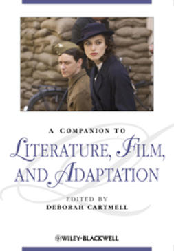 Cartmell, Deborah - A Companion to Literature, Film, and Adaptation, ebook