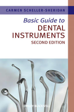 Scheller-Sheridan, Carmen - Basic Guide to Dental Instruments, e-bok