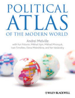 Melville, Andrei - Political Atlas of the Modern World, e-bok