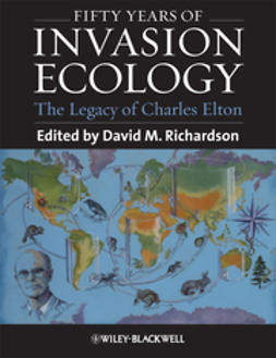 Richardson, David M. - Fifty Years of Invasion Ecology: The Legacy of Charles Elton, ebook