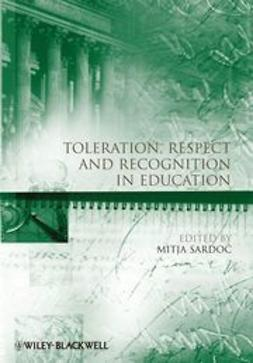 Sardoc, Mitja - Toleration, Respect and Recognition in Education, ebook