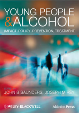 Saunders, John - Young People and Alcohol: Impact, Policy, Prevention, Treatment, ebook