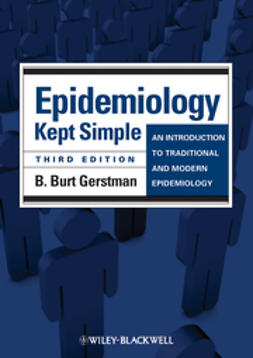 Gerstman, B. Burt - Epidemiology Kept Simple: An Introduction to Traditional and Modern Epidemiology, ebook
