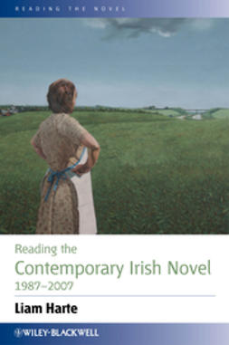 Harte, Liam - Reading the Contemporary Irish Novel 1987 - 2007, e-bok