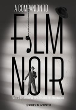 Hanson, Helen - A Companion to Film Noir, e-bok