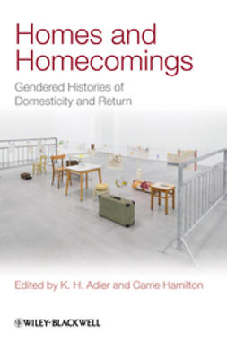 Adler, K. H. - Homes and Homecomings: Gendered Histories of Domesticity and Return, ebook