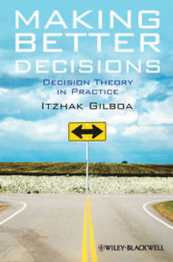 Gilboa, Itzhak - Making Better Decisions: Decision Theory in Practice, ebook