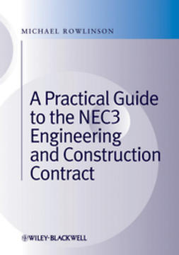 Rowlinson, Michael - A Practical Guide to the NEC3 Engineering and Construction Contract, ebook