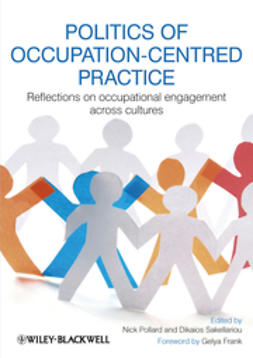 Pollard, Nick - Politics of Occupation-Centred Practice: Reflections on Occupational Engagement Across Cultures, ebook