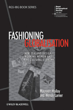 Larner, Wendy - Fashioning Globalisation: New Zealand Design, Working Women and the Cultural Economy, ebook