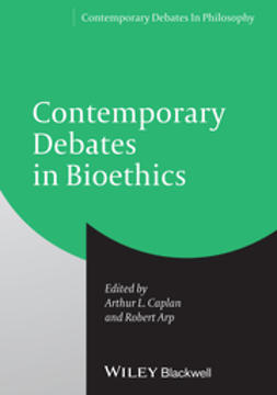 Caplan, Arthur L. - Contemporary Debates in Bioethics, ebook