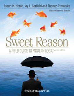 Altreuter, Emily - Sweet Reason: A Field Guide to Modern Logic, e-kirja