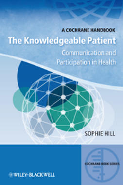 Hill, Sophie - The Knowledgeable Patient: Communication and Participation in Health - A Cochrane Handbook, ebook
