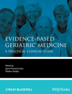 Holroyd-Leduc, Jayna - Evidence-Based Geriatric Medicine: A Practical Clinical Guide, e-bok