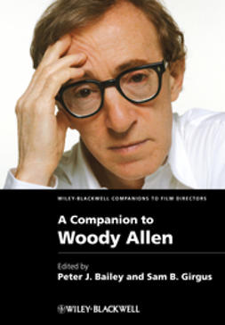 Bailey, Peter J. - A Companion to Woody Allen, e-kirja