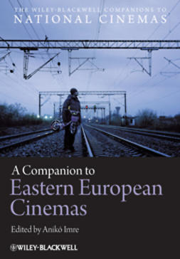 Imre, Anik? - A Companion to Eastern European Cinemas, ebook