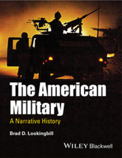 Lookingbill, Brad D. - The American Military: A Narrative History, ebook