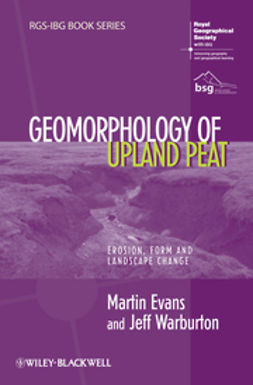 Evans, Martin - Geomorphology of Upland Peat: Erosion, Form and Landscape Change, ebook