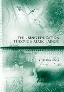 Heyer, Kent den - Thinking Education Through Alain Badiou, ebook