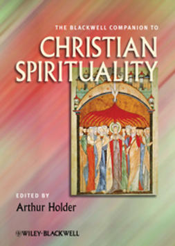 Holder, Arthur - The Blackwell Companion to Christian Spirituality, ebook