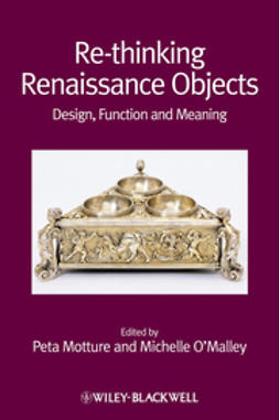 Motture, Peta - Re-thinking Renaissance Objects: Design, Function and Meaning, ebook