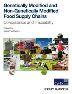 Bertheau, Yves - Genetically Modified and non-Genetically Modified Food Supply Chains: Co-Existence and Traceability, ebook