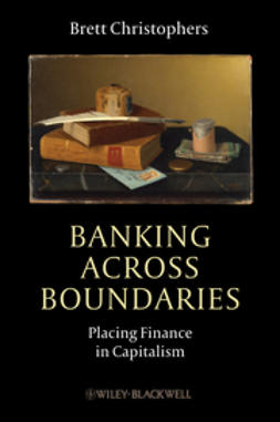 Christophers, Brett - Banking Across Boundaries: Placing Finance in Capitalism, ebook