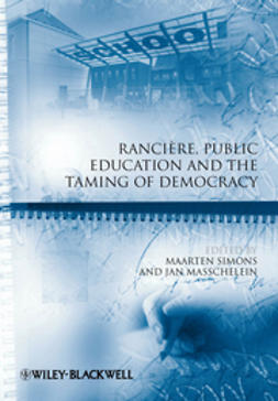 Masschelein, Jan - Rancire, Public Education and the Taming of Democracy, ebook