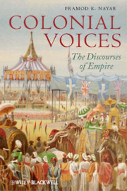 Nayar, Pramod K. - Colonial Voices: The Discourses of Empire, ebook
