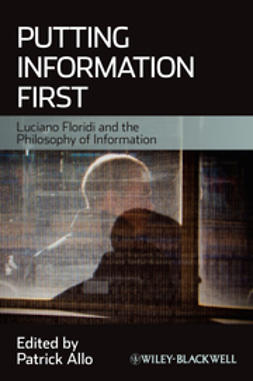 Allo, Patrick - Putting Information First: Luciano Floridi and the Philosophy of Information, ebook