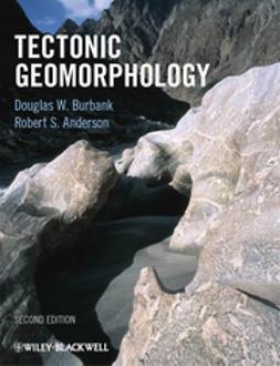 Burbank, Douglas W. - Tectonic Geomorphology, ebook