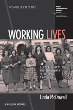 McDowell, Linda - Working Lives: Gender, Migration and Employment in Britain, 1945-2007, e-bok