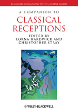 Hardwick, Lorna - A Companion to Classical Receptions, ebook