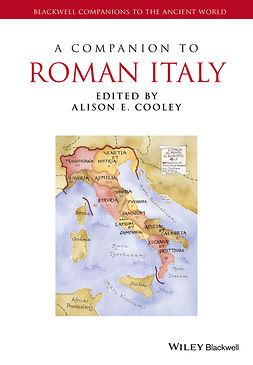 Cooley, Alison E. - A Companion to Roman Italy, ebook