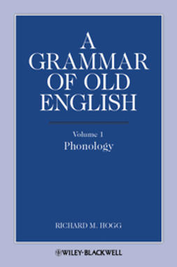 Hogg, Richard M. - A Grammar of Old English, ebook