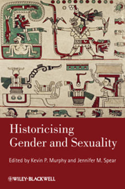 Murphy, Kevin P. - Historicising Gender and Sexuality, e-bok